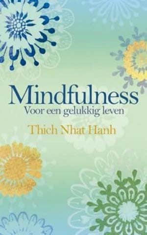 Mindfulness - voor een gelukkig leven