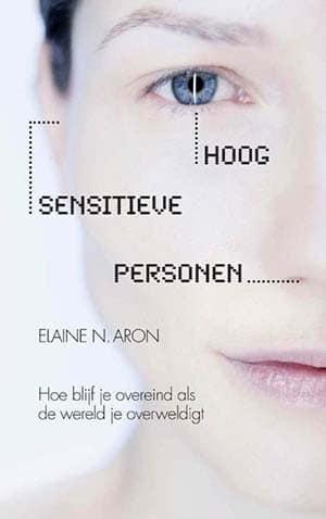 Hoog sensitieve personen van Elaine Aron