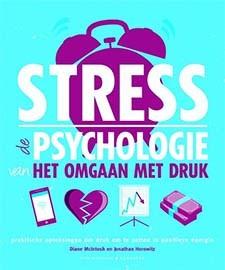 Stress - de psychologie van omgaan met druk